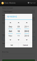 The date and time pickers will match the underlying operating system (Android or IOS)